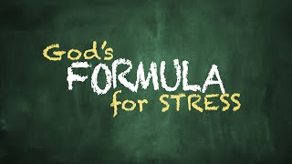 God\'s Formula for Stress