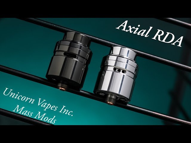 Axial RDA by Unicorn Vapes Inc & Mass Mods Review