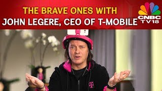 The Brave Ones with John Legere, CEO of T-Mobile | CNBC TV18