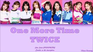 TWICE  (트와이스)   One More Time [JPNROMENG] Color Coded Lyrics