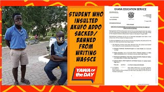 Yawa Of The Day: Student who Insultěd Akufo Addo Sācked/Bânned From Writting WASSCE Exams