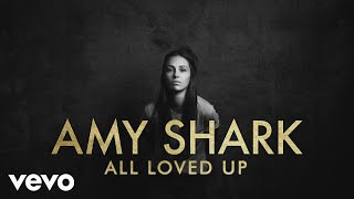 Amy Shark   All Loved Up (Lyric Video)