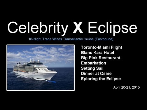 Ep. 01 – 16-Night Transatlantic Cruise – Celebrity Eclipse – April 2015