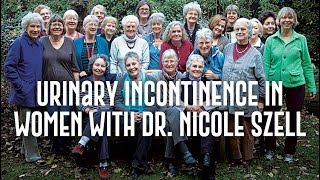 Incontinence in Women - Dr. Nicole Szell