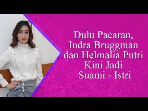 Dulu Pacaran, Indra Bruggman dan Helmalia Putri Kini Jadi Suami   Istri