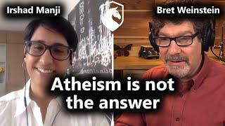 Spiritual chaos caused by Atheism (Irshad Manji & Bret Weinstein)