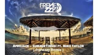 Afrojack - SummerThing! ft. Mike Taylor ( Frenezzy Remix )
