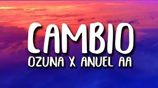 Ozuna X Anuel AA   Cambio (Letra) Reggaeton Parte 2