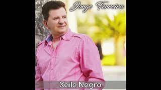 Jorge Ferreira   Xaile Negro