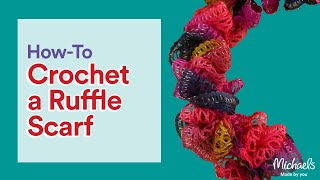How To Make A Ruffle Scarf | All Things Yarn | Michaels