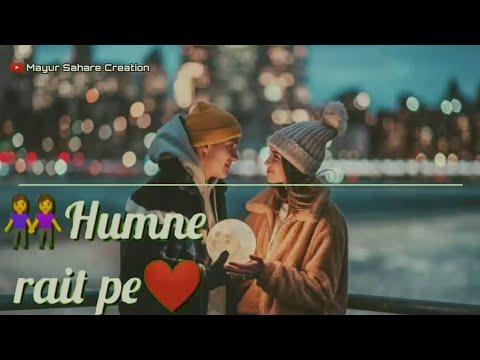 Download humne rait pe whatsapp status   Love WhatsApp Status   Mayur Sahare Creation HD Mp4 3GP Video and MP3
