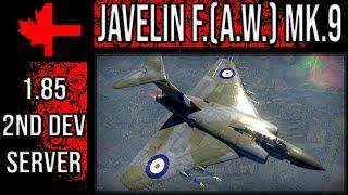 War Thunder 2ⁿᵈ Dev Server - Update 1.85 - Updated Javelin F.(A.W.) Mk.9