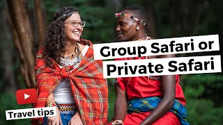 Should I choose a group or private safari?