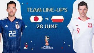 LINEUPS – JAPAN v POLAND - MATCH 47 @ 2018 FIFA World Cup™