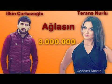 İlkin Çərkəzoğlu ft Təranə Nurlu Ağlasın mp3 yukle - mp3.DINAMIK.az