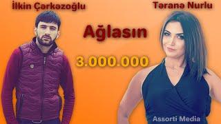 İlkin Çərkəzoğlu ft Təranə Nurlu Ağlasın (Bass)