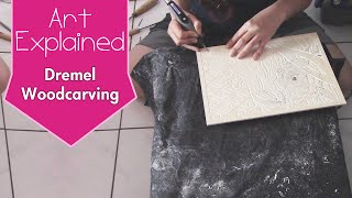 Art Explained  Dremel Wood Carving Process