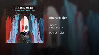 Juanes Ft. Alessia Cara   Querer Mejor (Official Audio 2019)