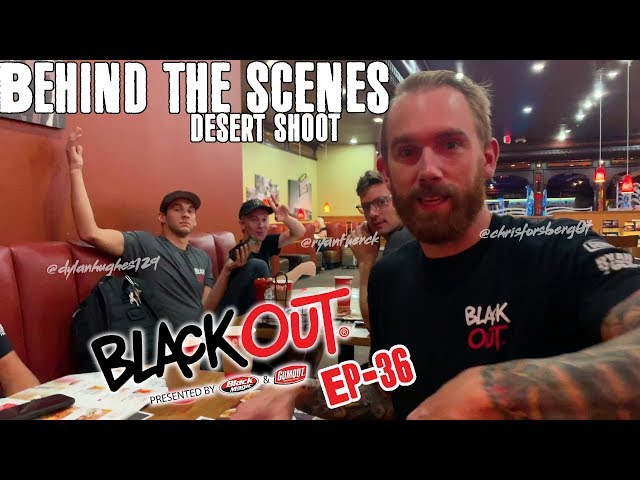 BlackOut - Ep36 - Behind the Scenes from the desert shoot!