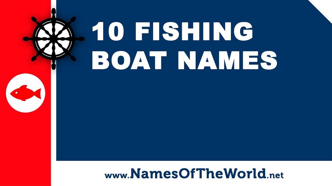 10 fishing boat names - the best names for your boat - www.namesoftheworld.net