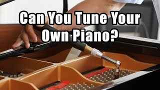 Can You Tune Your Own Piano? Piano Questions