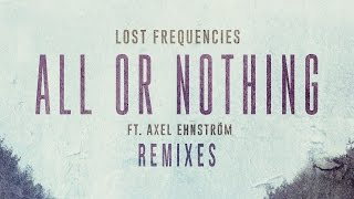 Lost Frequencies - All Or Nothing feat. Axel Ehnström (Seizo Remix) [Cover Art]