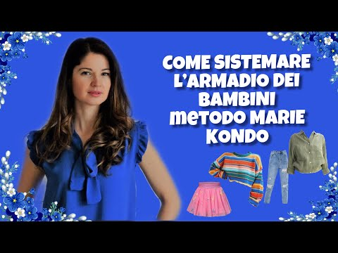 COME SISTEMARE L'ARMADIO DEI BAMBINI metodo MARIE KONDO
