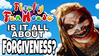 IS IT ALL ABOUT FORGIVENESS? Bray Wyatt Firefly Fun House theory!
