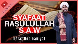 Syafaat Rasulullah S.A.W. | Ustaz Don Daniyal