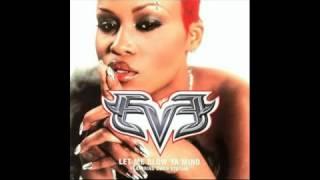 Eve - Let Me Blow Ya Mind