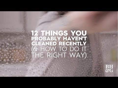 12 Things You Probably Haven't Cleaned Recently | Better Homes & Gardens