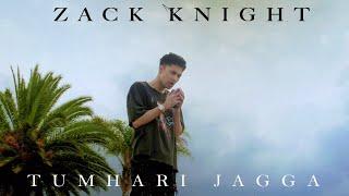 Zack Knight - Tumhari Jagga Main Na Dunga Kisiko (Official