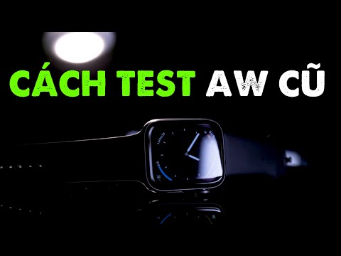 10 phút để có Apple Watch cũ NGON - BỔ - RẺ: hướng dẫn test Apple Watch Series 1 2 3 4 5 cũ
