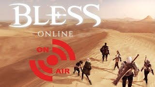 💗 Bless Online Early Access First Impressions Stream 💗
