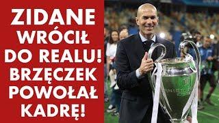 Misja Futbol - dogrywka! Zidane wrócił do Realu! Brzęczek powołał kadrę!
