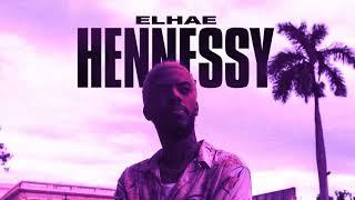ELHAE   Hennessy Slowed