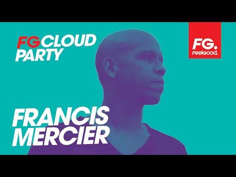 FRANCIS MERCIER X BARBARA TUCKER | FG CLOUD PARTY | LIVE DJ MIX | RADIO FG