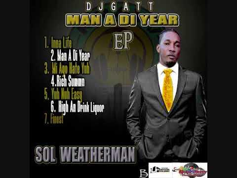 DANCEHALL MIX/SOL WEATHER MAN EP [MAN A DI YEAR] JULY 2018 DJ GAT 1876899-5643