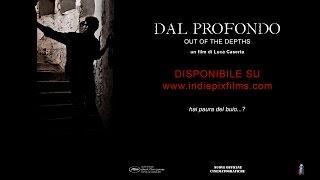 Dal profondo - Official Trailer