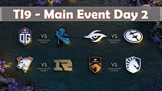 ALL Matches Main Event Day 2   The International 2019   Dota 2 TI9 LIVE