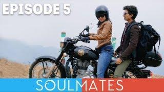 Soulmates | Original Webseries | Episode 5 | A Walk Down Memory Lane