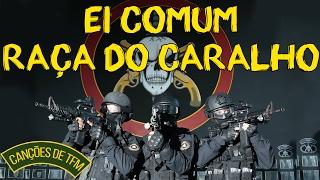 EI COMUM, RAÇA DO CARALHO - CANÇÕES DE TFM