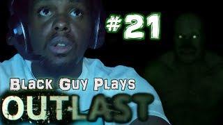 Black Guy Plays Outlast -  Part 21 - Outlast PS4 Gameplay Walkthrough