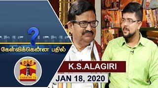 (18/01/2020) Kelvikkenna Bathil | Exclusive Interview with K S Alagiri | Thanthi TV