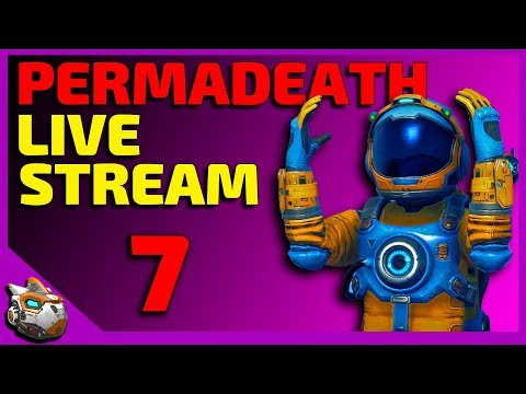 Permadeath Live Stream Part 7 | No Man's Sky Beyond Update 2019