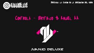 Controla 🎮   Brytiago & Anuel AA ( Eduardo Luzquiños Extended )