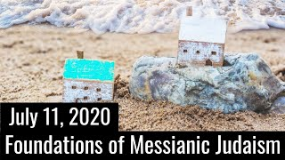 Foundations of Messianic Judaism - July 11, 2020