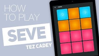 How to play: SEVE (Tez Cadey) - SUPER PADS - Shuffle Kit