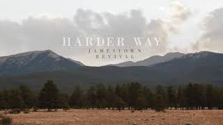 Jamestown Revival   Harder Way (Audio)