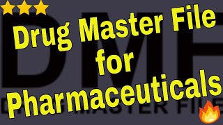 Drug Master File - DMF in Pharmaceuticals